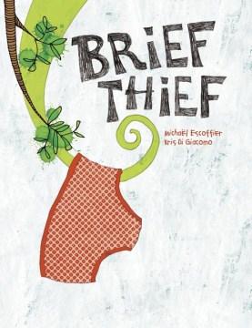 Brief Thief - Michaël Escoffier