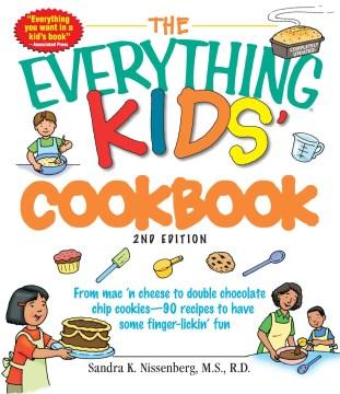 The Everything Kids' Cookbook - Sandra K. Nissenberg