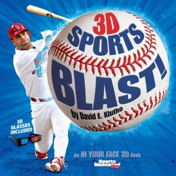 3D Sports Blast - Sports Illustrated, David E. Klutho