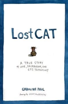 Lost Cat - Caroline Paul