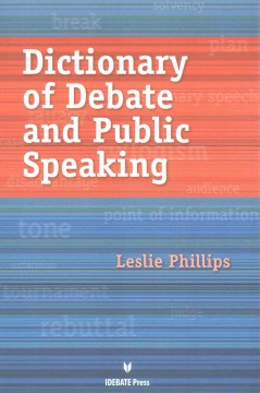 Dictionary of debate and public speaking - Leslie author Phillips