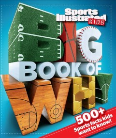 Sports Illustrated: Kids Big Book of Why