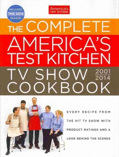 The Complete America's Test Kitchen TV Show Cookbook, 2001-2014