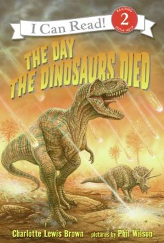 The day the dinosaurs died - Charlotte Lewis Brown