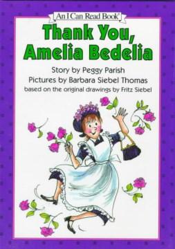 Thank you, Amelia Bedelia - Peggy Parish