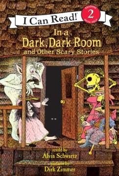 In a dark, dark room, and other scary stories - Alvin Schwartz