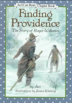 Finding Providence : the story of Roger Williams - 1937- Avi