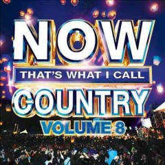 Now that's what I call country. Volume 8.