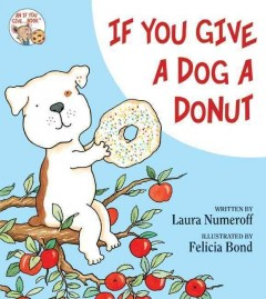 If you give a dog a donut - Laura Joffe Numeroff