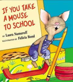 If you take a mouse to school - Laura Joffe Numeroff