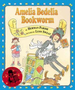 Amelia Bedelia, bookworm - Herman Parish