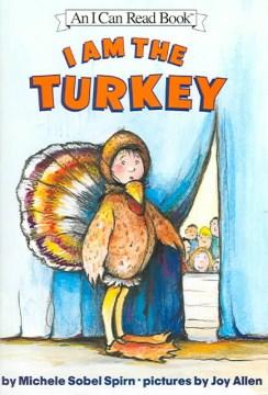 I am the turkey - Michele Spirn