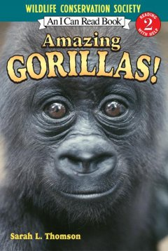 Amazing gorillas! - Sarah L Thomson