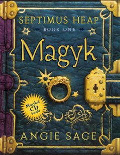 Magyk / Angie Sage ; illustrated by Mark Zug - Angie Sage
