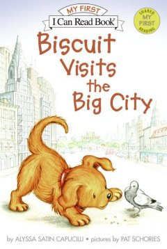 Biscuit visits the big city - Alyssa Satin Capucilli