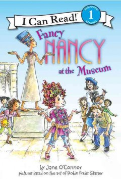 Fancy Nancy at the museum - Jane O'Connor