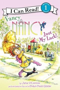 Fancy Nancy : just my luck! - Jane O'Connor