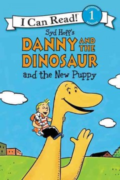 Syd Hoff's Danny and the dinosaur and the new puppy - Bruce Hale