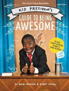 Kid President's guide to being awesome - Brad Montague