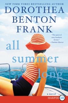 All summer long - Dorothea Benton Frank