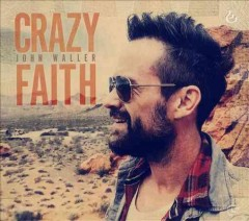 Crazy faith - John Waller