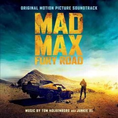 Mad Max : Fury Road : original motion picture soundtrack - 1967- Junkie XL