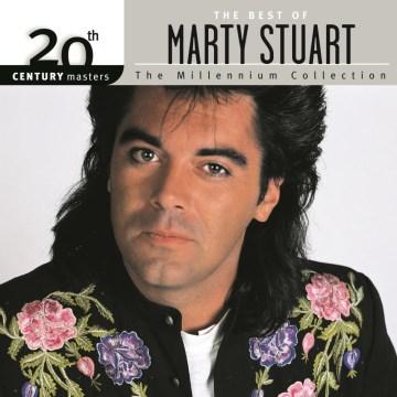 Marty Stuart : the millennium collection. - Marty Stuart