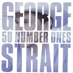 50 number ones [sound recording] - George Strait
