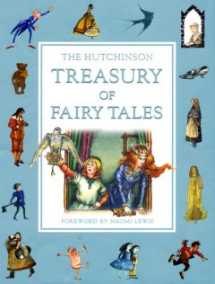 The Hutchinson treasury of fairy tales / [compiled & edited by Madeleine Nicklin] ; foreword by Naomi Lewis