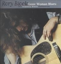 Gone woman blues : the country blues collection - Rory Block
