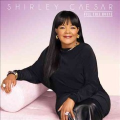 Fill This House - Shirley Caesar