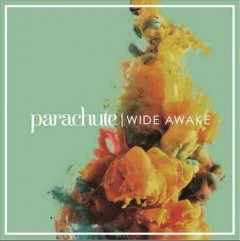 Wide awake - performer Parachute (Musical group : United States)