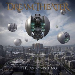 The astonishing -  Dream Theater (Musical group)