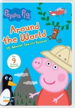 Peppa Pig : Around the world.