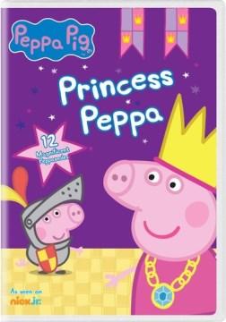 Peppa Pig : Princess Peppa.