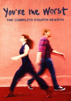 You're the worst : the complete fourth season [2-disc set].