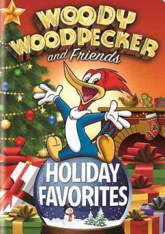 Woody woodpecker and friends holiday favorites.