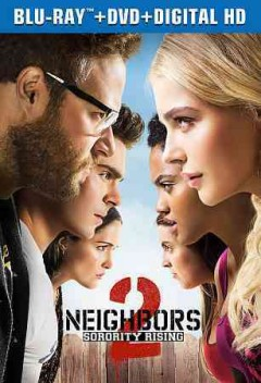 Neighbors 2 : [sorority rising]