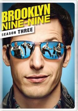 Brooklyn nine-nine. Season three [3-disc set].