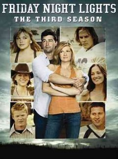 Friday night lights. The third season [4-disc set]