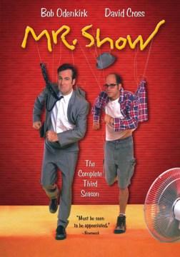 Mr. Show. The complete third season [2-disc set]