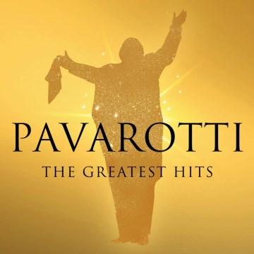 Pavarotti the greatest hits - Luciano Pavarotti