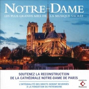Notre-Dame - Les Plus Grands Airs De La Musique Sacrée.
