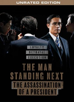 The man standing next : the assassination of a president