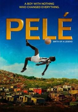 Pelé : birth of a legend