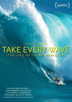 Take Every Wave: The Life of Laird Hamilton.