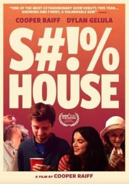 S#!%House.