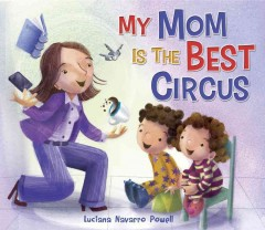 My mom is the best circus - Luciana Navarro Powell