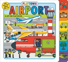 Airport : a lift-the-flap book - Roger Priddy