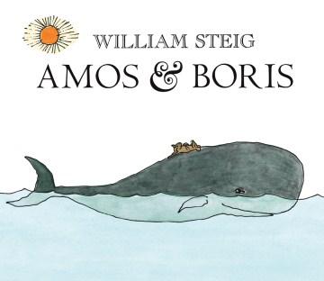 Amos & Boris - William Steig